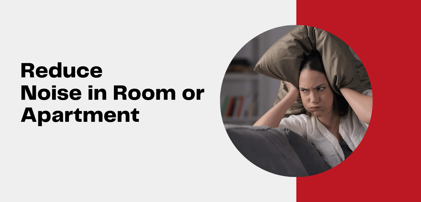 Reduce Noise in Room or Apartment