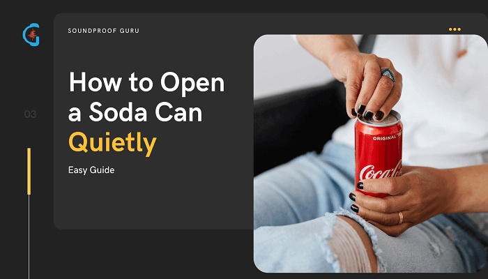 How to Open a Soda Can Quietly