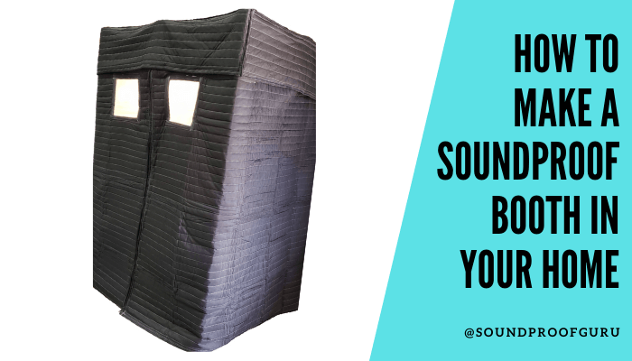 How To Make a Soundproof Booth in Your Home